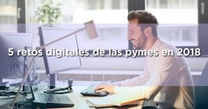 5 retos digitales que tienen las pymes en 2018