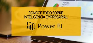 Conociendo Power BI: la potente solución de inteligencia empresarial + Manual gratuito